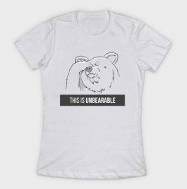 This Is Unbearable T-Shirt by slugbunny at Teepublic at Teepublic