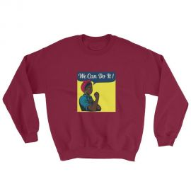 We Can Do It Sweatshirt at My Pride Apparel