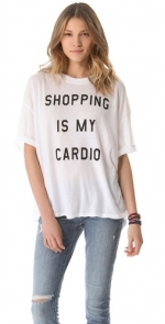 White shopping is my cardio tee at Shopbop